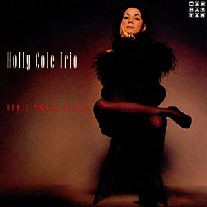 HOLLY COLE TRIO: DON'T SMOKE IN BED –  (LP)