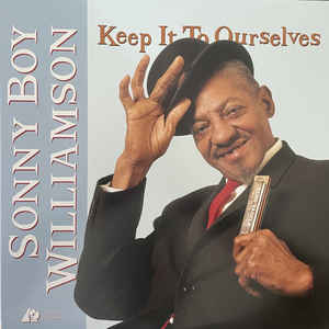 SONNY BOY WILLIAMSON –  KEEP IT TO OURSELVES (45RPM-EDITION) (2xLP)