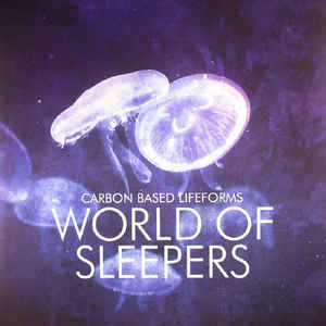 CARBON BASED LIFEFORMS – WORLD OF SLEEPERS (2xLP)