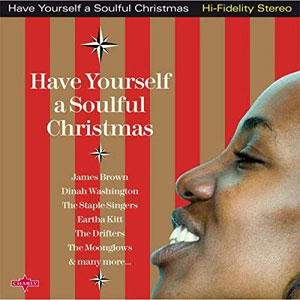 VARIOUS ARTISTS – HAVE YOURSELF A SOULFUL CHRISTMAS (CD)