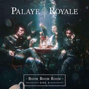 PALAYE ROYALE – BOOM BOOM ROOM (SIDE B) (CD)