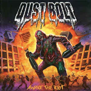 DUST BOLT – AWAKE THE RIOT (CD)
