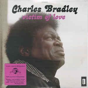 BRADLEY, CHARLES – VICTIM OF LOVE (LP)