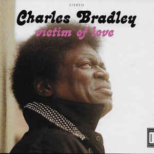 BRADLEY, CHARLES – VICTIM OF LOVE (CD)