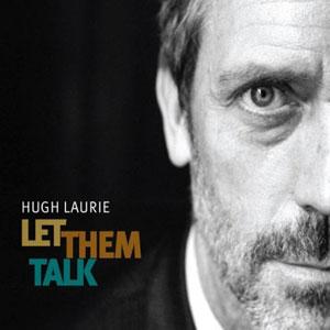 LAURIE, HUGH – LET THEM TALK 2 VINYL LP (2xLP)