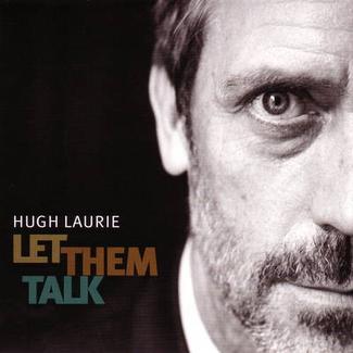 LAURIE, HUGH – LET THEM TALK (CD)