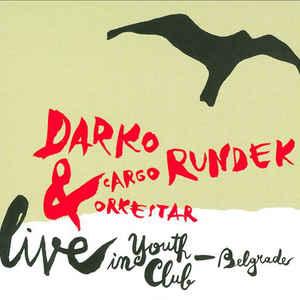 RUNDEK, DARKO & CARGO ORK LIVE IN YOUTH CLUB-BELGRA CD PIRAN 939052 –  (CD)