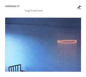 NOSTALGIA 77 – SONGS FOR MY FUNERAL (CD)
