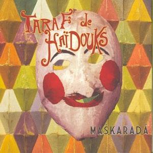 TARAF DE HAIDOUKS – MASKARADA (CD)