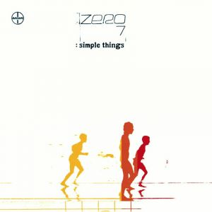 ZERO 7 – SIMPLE THINGS (2xLP)