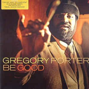 GREGORY PORTER – BE GOOD (LP)