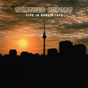 WEATHER REPORT – LIVE IN BERLIN 1975 (LP)