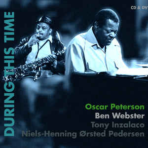 PETERSON, OSCAR – DURING THIS TIME (2xCD)