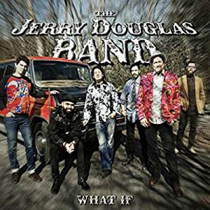DOUGLAS,JERRY/BAND – WHAT IF (CD)