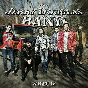 JERRY DOUGLAS BAND – WHAT IF (LP)