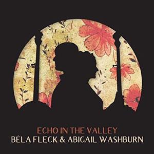 FLECK,BELA/ABIGAIL WASHBURN – ECHO IN THE VALLEY (LP)