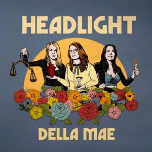 DELLA MAE – HEADLIGHT (LP)