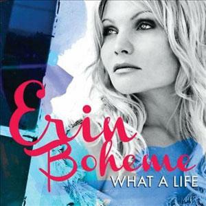 BOHEME,ERIN – WHAT A LIFE (CD)