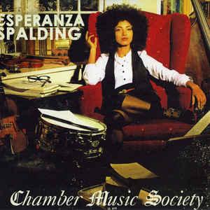 ESPERANZA SPALDING – CHAMBER MUSIC SOCIETY (CD)