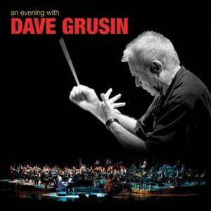 DAVE GRUSIN – AN EVENING WITH DAVE GRUSIN (CD)