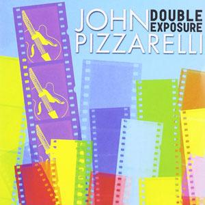 PIZZARELLI,JOHN – DOUBLE EXPOSURE (CD)