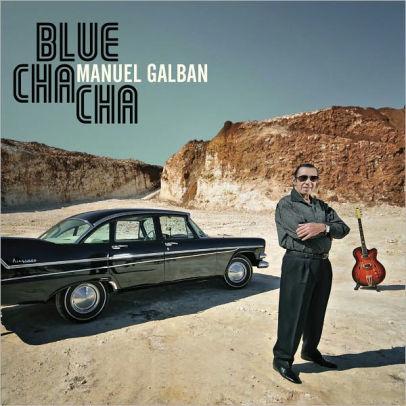 GALBAN,MANUEL – BLUE CHA CHA (2xCD+DVD)
