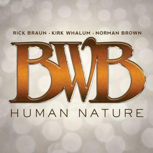 BWB (BRAUN, WHALUM & BROWN) – HUMAN NATURE (CD)