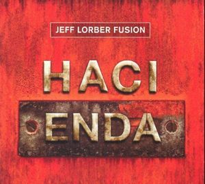 LORBER,JEFF/FUSION – HACIENDA (CD)