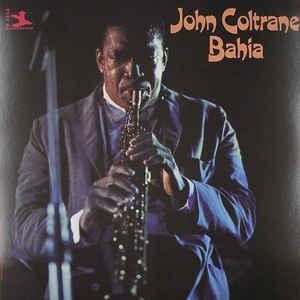JOHN COLTRANE – BAHIA (LP)