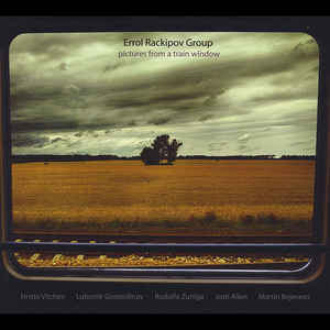 ERROL RACKIPOV GROUP – PICTURES FROM A TRAIN WINDOW CD –  (CD)