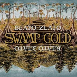 BLATO ZLATO SWAMP GOLD 1CD  BLATO 0208 –  (CD)
