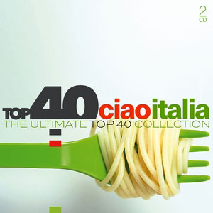 VARIOUS ARTISTS – TOP 40 – CIAO ITALIA (2xCD)