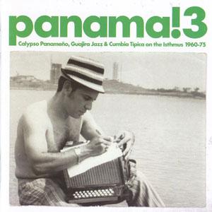 VARIOUS ARTISTS – PANAMA! 3: CALYPSO, GUAJIRA JAZZ & CUMBIA TIPICA ON THE ISTHMUS 1960-75 (2xLP)