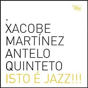 XACOBE MARTINEZ ISTO E JAZZ CD –  (CD)