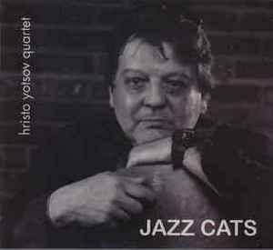 YOTSOV, HRISTO QUARTET / ХРИСТО ЙОЦОВ КВИНТЕТ – JAZZ CATS (CD)