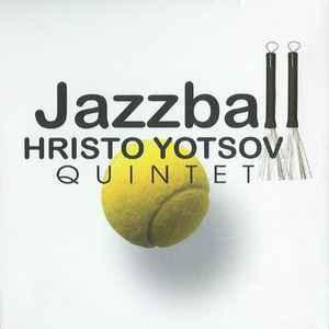 YOTSOV, HRISTO QUARTET / ХРИСТО ЙОЦОВ КВИНТЕТ – JAZZBALL (CD)