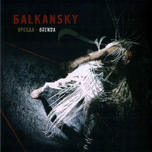 BALKANSKY / БАЛКАНСКИ – ORENDA (CD)