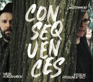 KUKOSHAROV/ VESSELINOV-EKO / КУКОШАРОВ ВЕСЕЛИНОВ-ЕКО – CONSEQUENCES (CD)