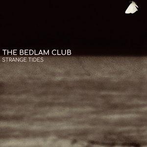 BEDLAM CLUB – STRANGE TIDES (CD)
