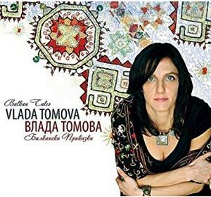 TOMOVA, VLADA / ВЛАДА ТОМОВА – BALKAN TALES (CD)