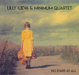 ILIEVA, LILLY & MINIMUM QUARTET / ЛИЛИ ИЛИЕВА И КВАРТЕТ МИНИМУМ – NO STARS AT ALL (CD)