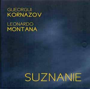 KORNAZOV, GUEORGUI & LEONARDO MONTANA – SUZNANIE (CD)