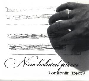 TZEKOV, KONSTANTIN / КОНСТАНТИН ЦЕКОВ – NINE BELATED POEMS (CD)