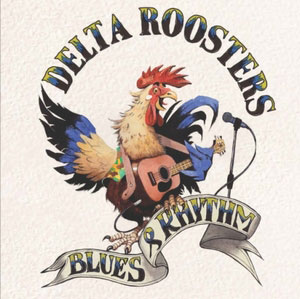 DELTA ROOSTERS – BLUES & RHYTHM (CD)