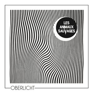ANIMAUX SAUVAGES, LES – OBERLICHT (CD)