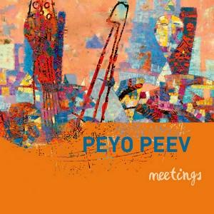 PEEV, PEYO / ПЕЙО ПЕЕВ – MEETINGS (CD)