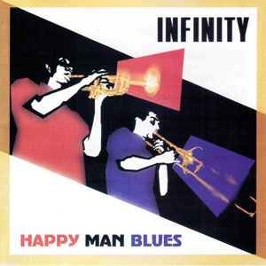 INFINITY – HAPPY MAN BLUES – SPECIAL LTD. ED. CUT (LP)