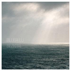 BLUBA LU – BEZKRAI – LTD. ED. CUSTOM CUT (LP)