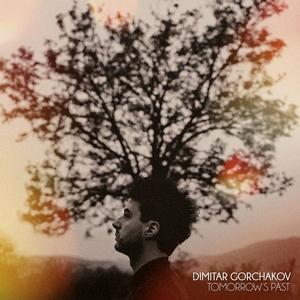 GORCHAKOV, DIMITAR – TOMORROW'S PAST (CD)