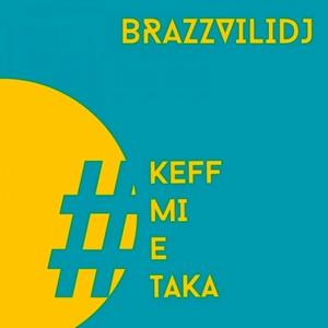 BRAZZVILIDJ – KEFF MI E TAKA (CD)